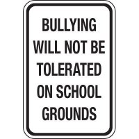 Bullying Not Tolerated on School Grounds Signs
