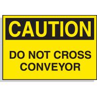 Caution Do Not Cross Conveyor - Hazard Warning Labels