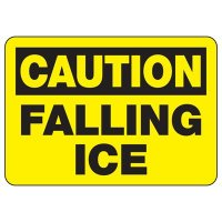 OSHA Caution Signs - Falling Ice
