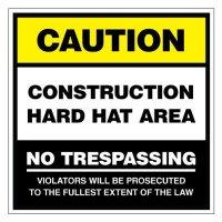 Caution Construction Hard Hat Area No Trespassing Sign