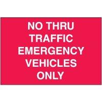 No Thru Traffic Emergency Response Sign