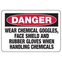 Chemical Warning Signs - Danger Wear Chemical Goggles