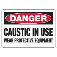 Chemical Warning Signs - Danger Caustic In Use