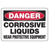 Danger Corrosive Liquids Wear Protection Sign