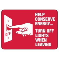 Conserve Energy and LEED Signs - Turn Off Lights When Leaving