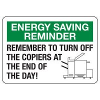 Conserve Energy and LEED Signs - Energy Saving Reminder Remember To Turn Off The Copiers At The End Of The Day!