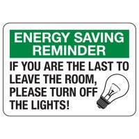 Conserve Energy and LEED Signs - Energy Saving Reminder If You Are The Last One To Leave The Room, Please Turn Off The Lights!