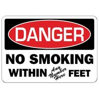 Custom OSHA Sign - Danger No Smoking Wtihin # Feet