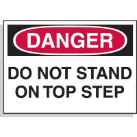 Danger Do Not Stand On Top Step - Hazard Warning Labels