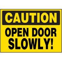 Caution Open Door Slowly Label