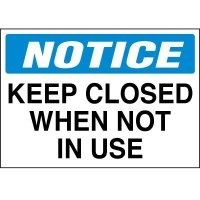 Notice Keep Closed Label