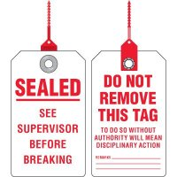 See Supervisor Before Breaking Tag