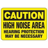Caution High Noise Area Sign