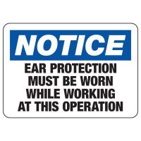 Notice Ear Protection Must Be Worn Sign