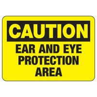 Caution Eye & Ear Protection Area Sign