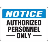 Eco-Friendly Signs - Notice Authorized Personnel Only