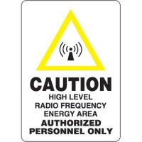 Eco-Friendly Signs - Caution High Level Radio Frequency Energy Area Authorized Personnel Only