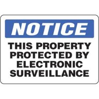 Eco-Friendly Signs - Notice This Property Protected By Electronic Surveillance