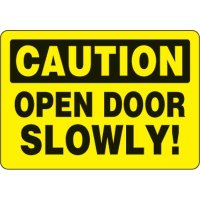 Eco-Friendly Signs - Caution Open Door Slowly
