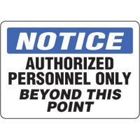 Eco-Friendly Signs - Notice Authorized Personnel Only Beyond This Point