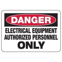 Danger Electrical Equipment, Authorized Personnel Only Sign