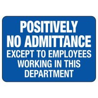 No Admittance Except Employees Sign