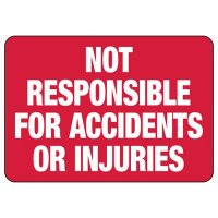 Not Responsible For Injuries Sign