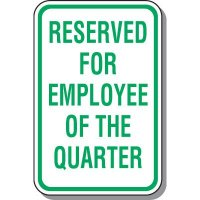 Reserved for Employee of the Quarter Parking Sign