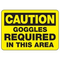 Caution Goggles Required Sign