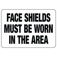 Face Shields Must Be Worn Sign