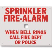 Sprinkler Fire-Alarm When Bell Rings Call Fire Dept or Police Sign - Brooks A165