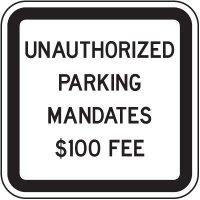 Unauthorized Parking Mandates $100 Fine Sign
