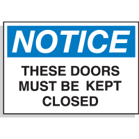Hazard Warning Labels - Notice These Doors Must Be Kept Closed