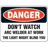 Heavy-duty Arc Flash Signs - Danger Don't Watch Arc Welder At Work