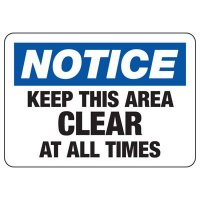 Notice Keep Area Clear Sign
