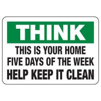 Think This Is Your Home Five Days a Week Keep It Clean Sign