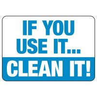 If You Use It, Clean It Sign