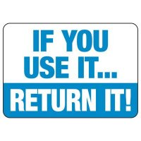 If You Use It, Return It Sign