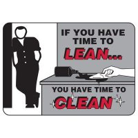 If You Have Time to Lean You Have Time to Clean Sign