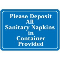 Please Deposit Sanitary Napkins In Container Provided Signs
