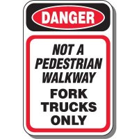 Danger Not Pedestrian Walkway Sign