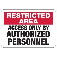 Restricted Area Access Only By Authorized Personnel Sign