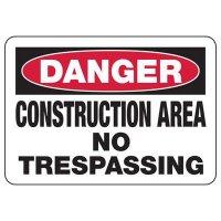 Danger Construction Area No Trespassing Signs