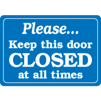 Interior Decor Security Signs - Please Keep This Door Closed At All Times