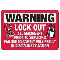 Warning - Lock Out All Machinery Prior to Servicing Sign