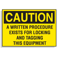 Lockout Hazard Warning Labels- A Written Procedure Exists For Locking And Tagging This Equipment