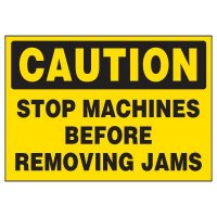 Stop Machines Before Removing Jams Markers