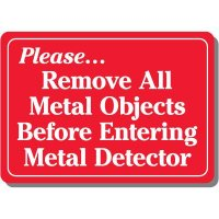 Remove All Metal Objects Sign