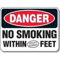 Semi-Custom Outdoor Smoking Signs - Danger No Smoking Within _ Feet
