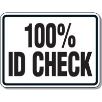 Authorized Personnel/No Admittance Signs - 100% ID CHECK
